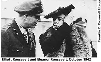 [picture: Elliott Roosevelt and Eleanor Roosevelt, October 1942]