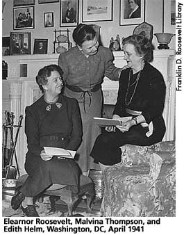 [picture: Eleanor Roosevelt, Malvina Thomspson, and Edith Helm, Wahington, DC April 1941]